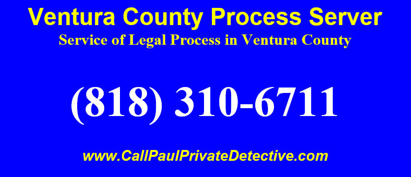 Ventura County Process Server Registered & Bonded Service of Legal Process