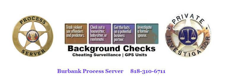 Process Server burbank Ca 91502
